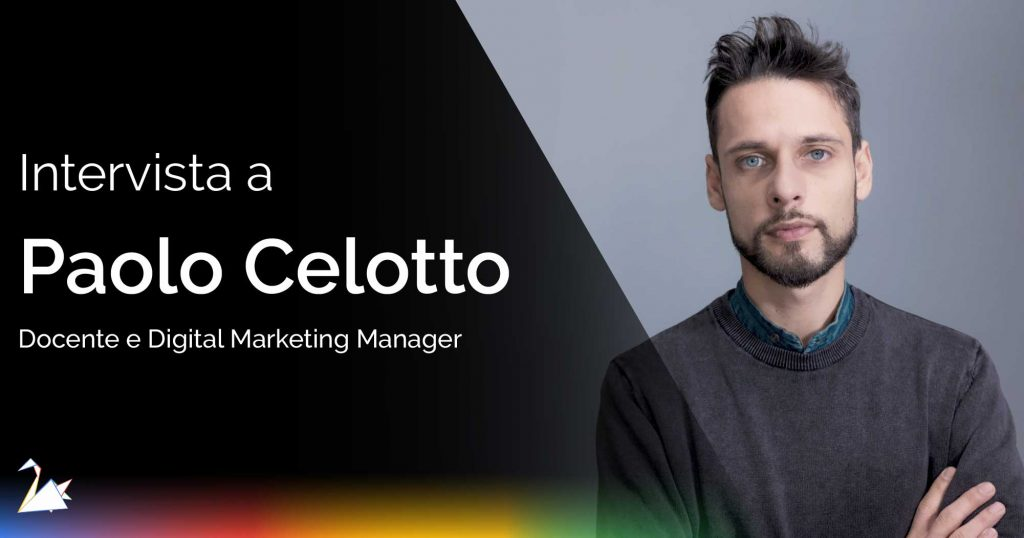 Intervista a Paolo Celotto, Digital Marketer e Growth Strategist