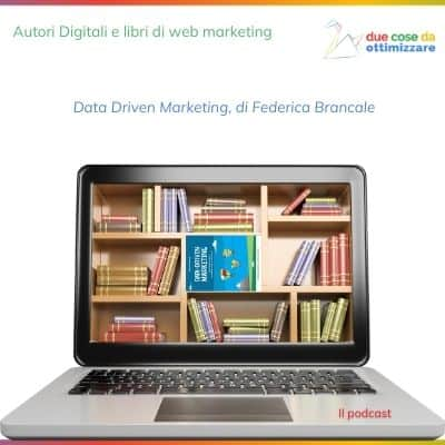 Autori digitali e libri di web marketing: Data Driven Marketing